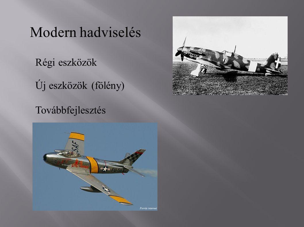 Modern hadviselés Régi eszközök Új eszközök (fölény) Továbbfejlesztés
