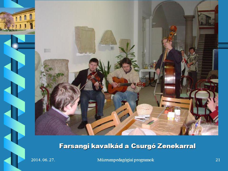 2014. 06. 27.Múzeumpedagógiai programok21 Farsangi kavalkád a Csurgó Zenekarral