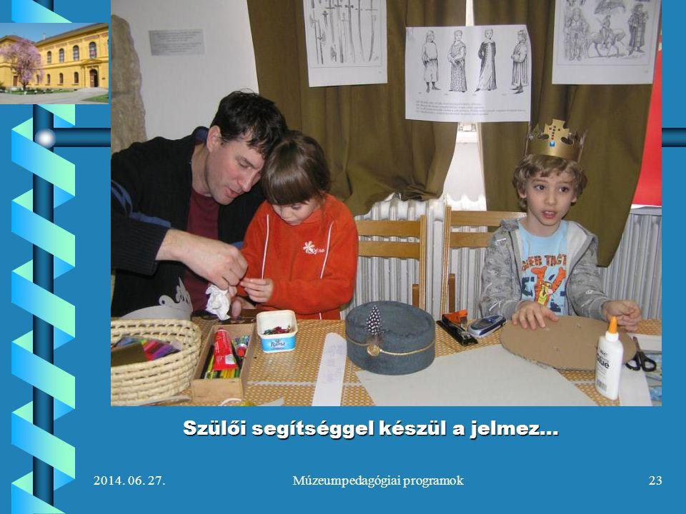 2014. 06. 27.Múzeumpedagógiai programok23 Szülői segítséggel készül a jelmez…