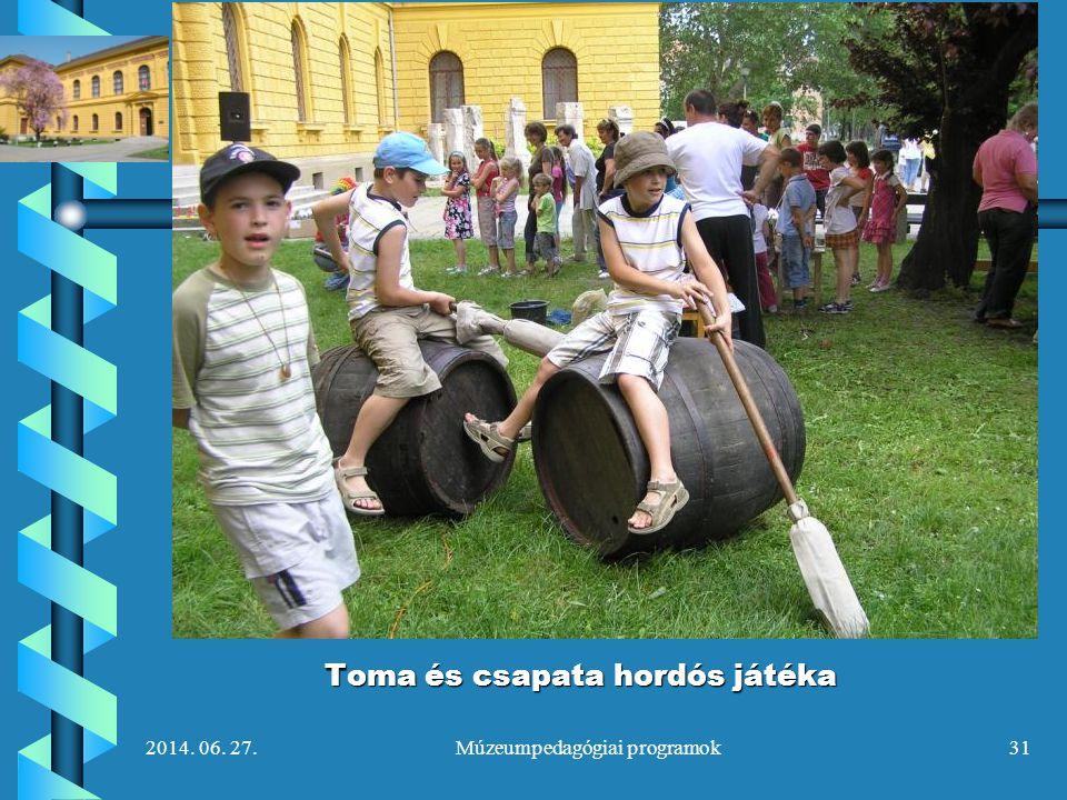 2014. 06. 27.Múzeumpedagógiai programok31 Toma és csapata hordós játéka