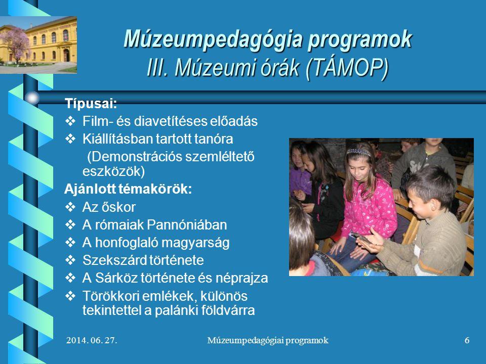 2014.06. 27.Múzeumpedagógiai programok7 Múzeumpedagógiai programok IV.
