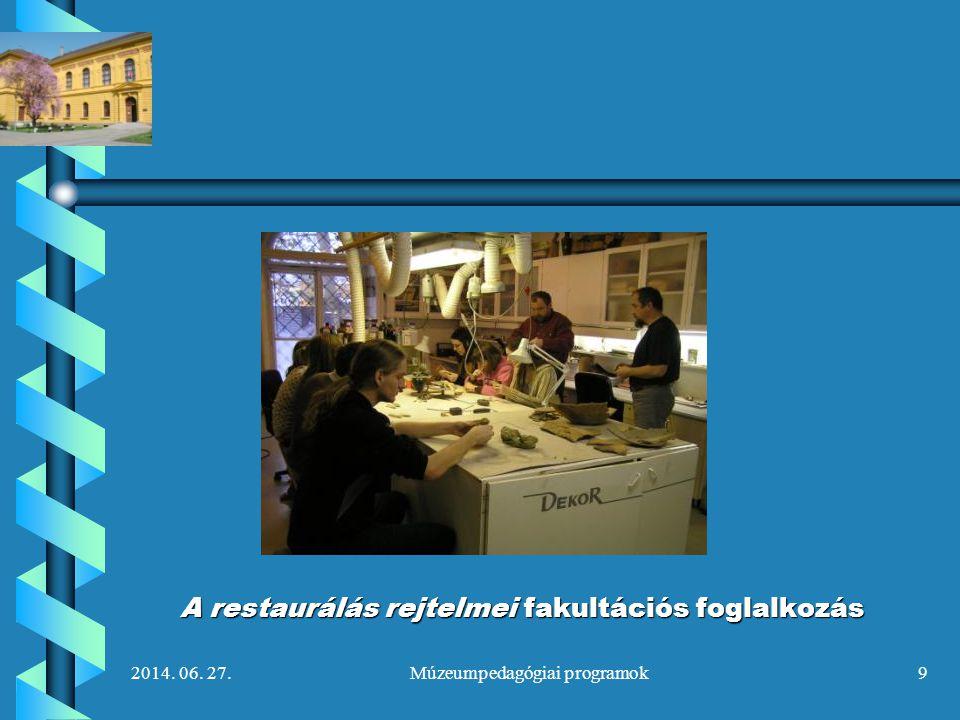 2014.06. 27.Múzeumpedagógiai programok10 Múzeumpedagógiai programok VI.