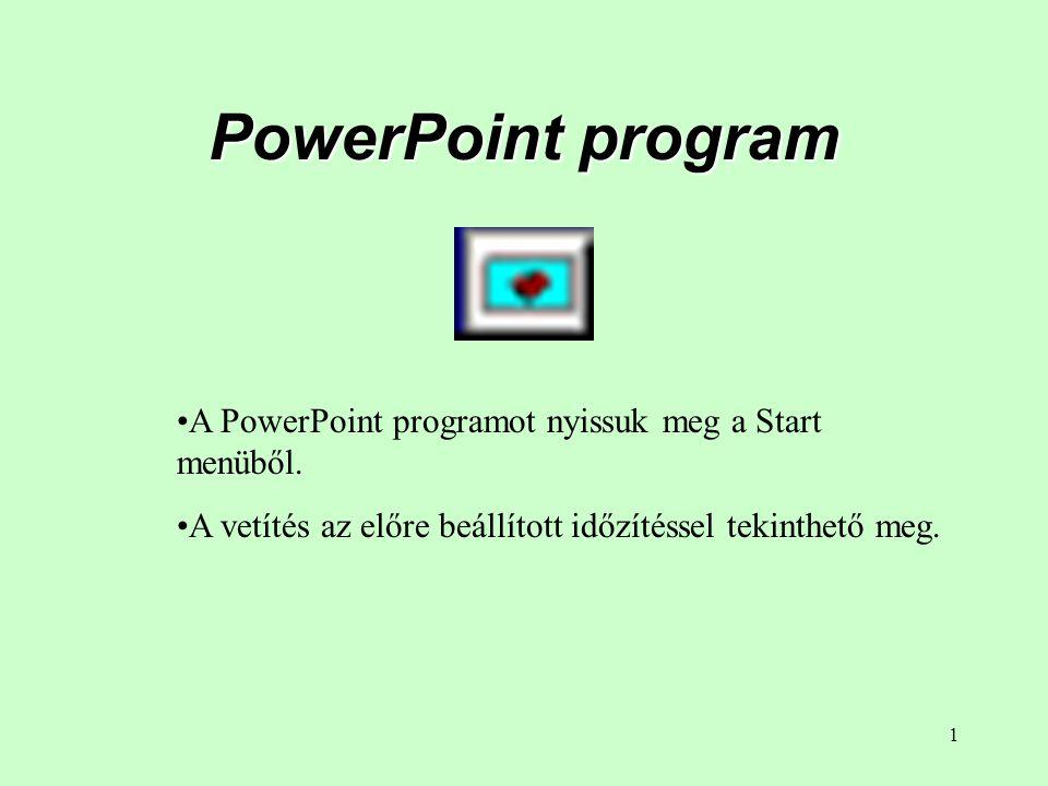 1 PowerPoint program •A PowerPoint programot nyissuk meg a Start menüből.