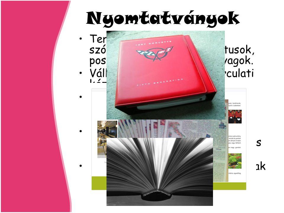 Nyomtatványok •Termék- és szolgáltatás- szórólapok, image-prospektusok, poszterek, információs anyagok.