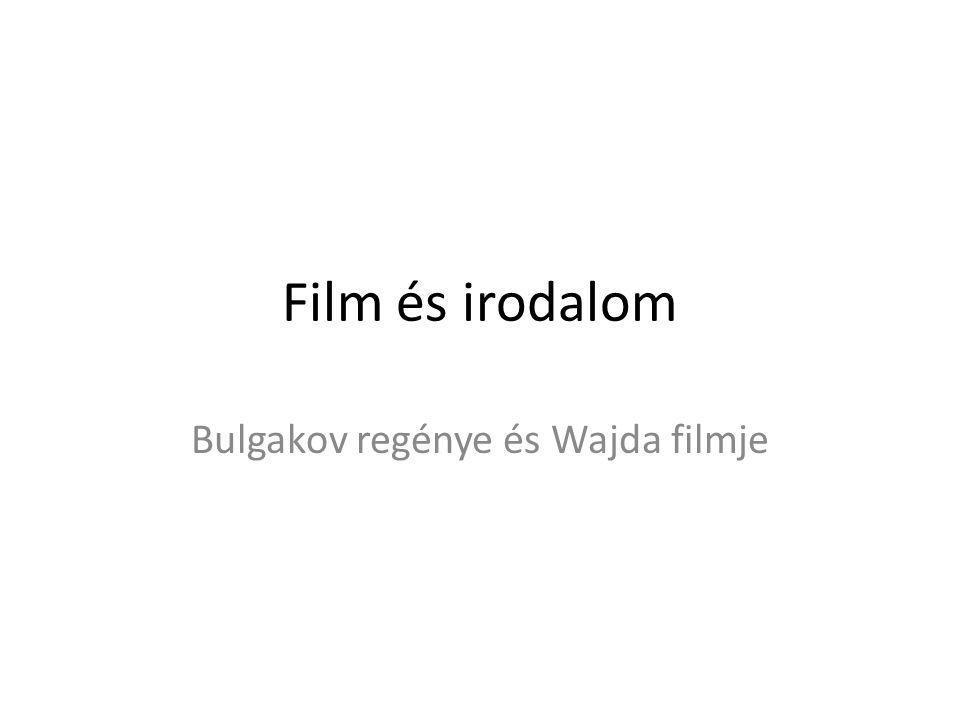 Film és irodalom Bulgakov regénye és Wajda filmje