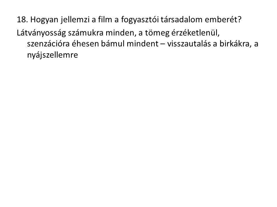 18. Hogyan jellemzi a film a fogyasztói társadalom emberét.
