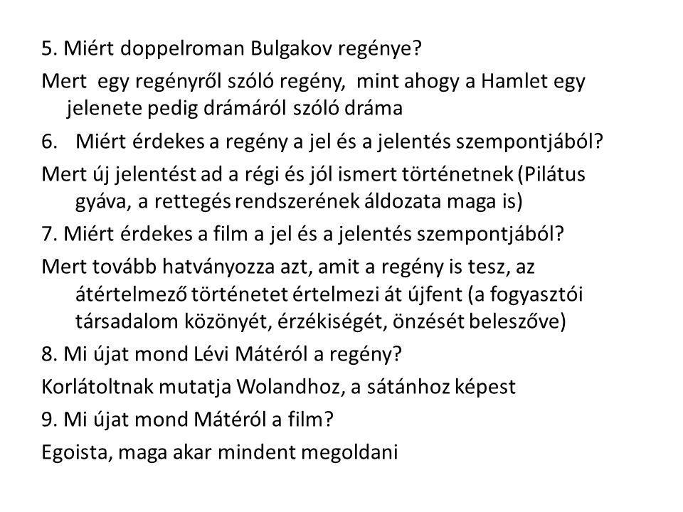 5. Miért doppelroman Bulgakov regénye.