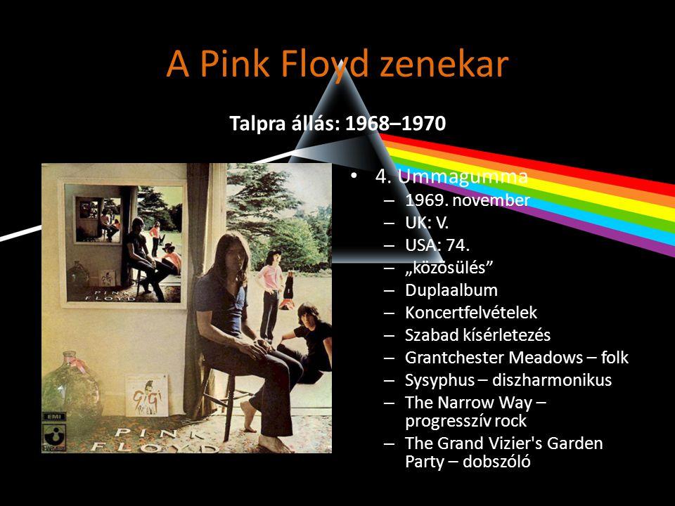 """A Pink Floyd zenekar • 4. Ummagumma – 1969. november – UK: V. – USA: 74. – """"közösülés"""" – Duplaalbum – Koncertfelvételek – Szabad kísérletezés – Grantc"""
