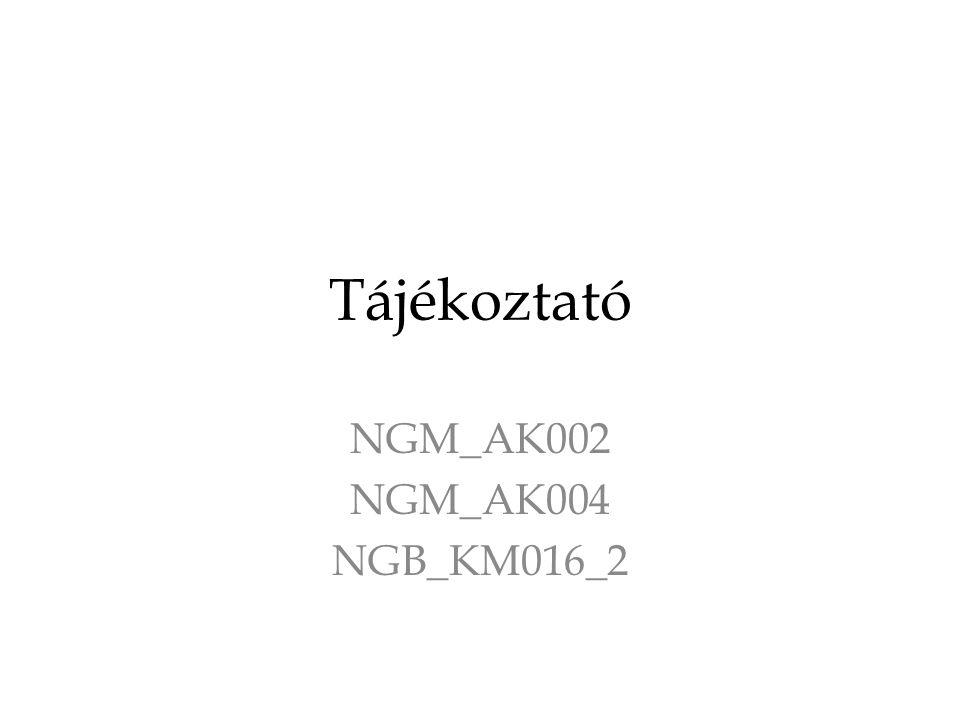 Tájékoztató NGM_AK002 NGM_AK004 NGB_KM016_2