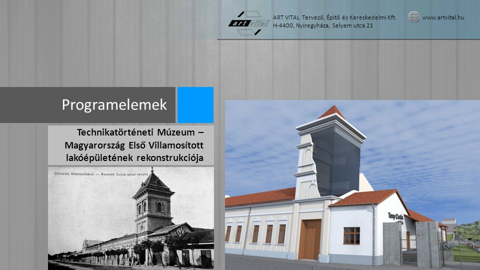Programelemek Technikatörténeti Múzeum – Magyarország Első Villamosított lakóépületének rekonstrukciója ART VITAL Tervező, Építő és Kereskedelmi Kft.