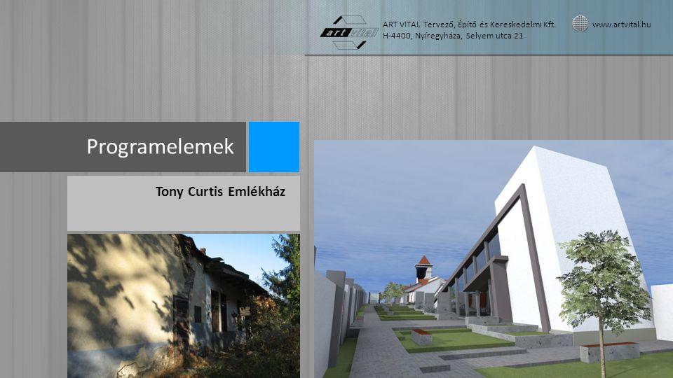 Programelemek Tony Curtis Emlékház ART VITAL Tervező, Építő és Kereskedelmi Kft.