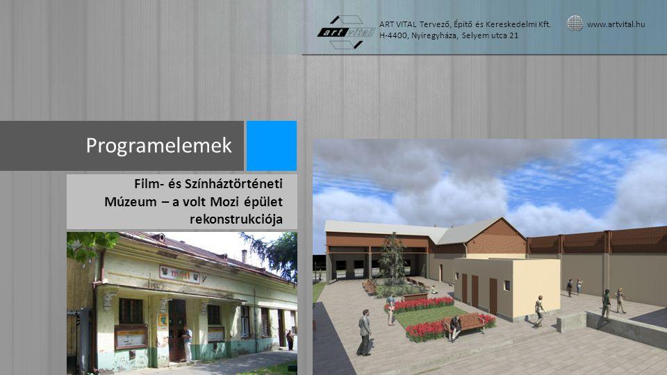 Programelemek Film- és Színháztörténeti Múzeum – a volt Mozi épület rekonstrukciója ART VITAL Tervező, Építő és Kereskedelmi Kft. www.artvital.hu H-44