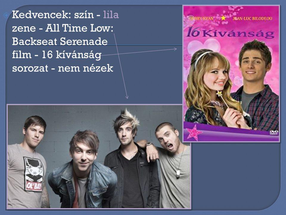 KKedvencek: szín - lila zene - All Time Low: Backseat Serenade film - 16 kívánság sorozat - nem nézek