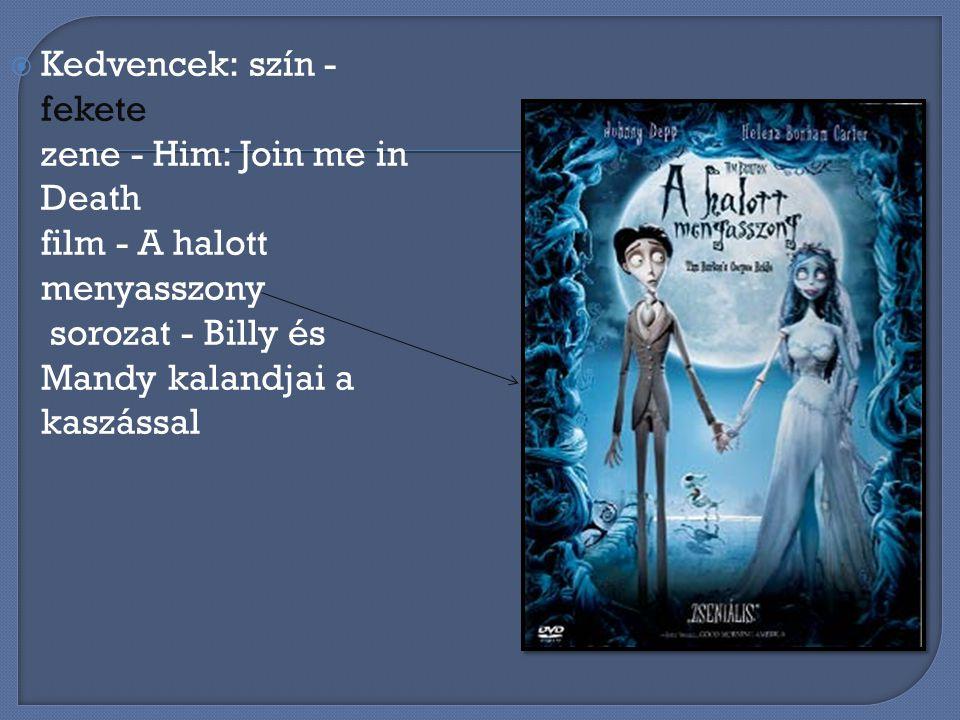 KKedvencek: szín - fekete zene - Him: Join me in Death film - A halott menyasszony sorozat - Billy és Mandy kalandjai a kaszással