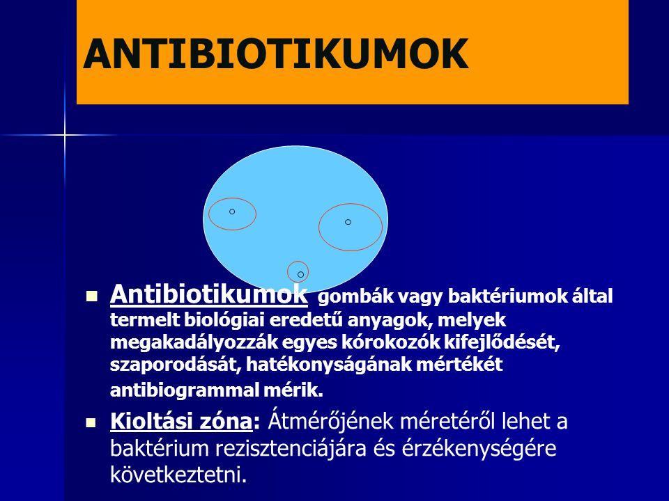 ANTIBIOTIKUMOK   Antibiotikumok gombák vagy baktériumok által termelt biológiai eredetű anyagok, melyek megakadályozzák egyes kórokozók kifejlődését