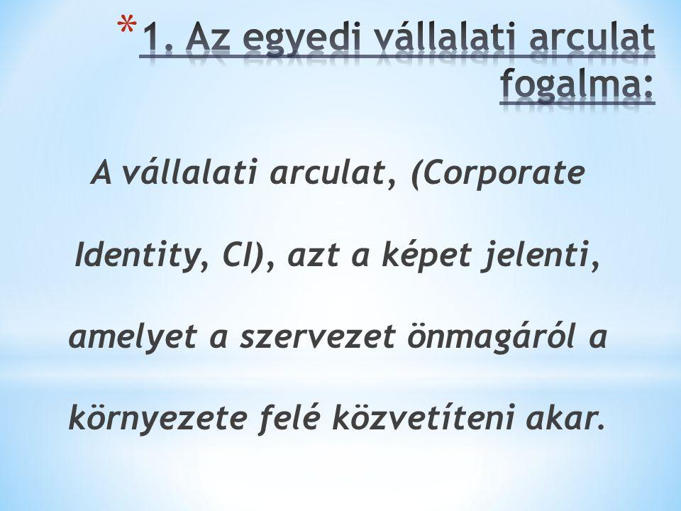 A vállalati arculat, (Corporate Identity, CI), azt a képet jelenti, amelyet a szervezet önmagáról a környezete felé közvetíteni akar.