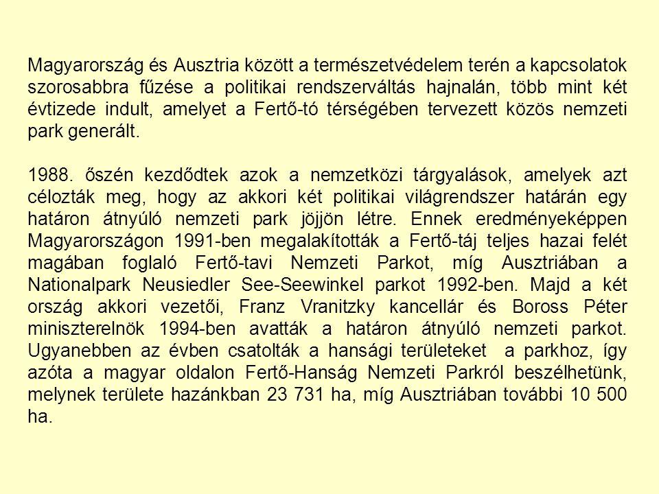 Magyarország és Ausztria között a természetvédelem terén a kapcsolatok szorosabbra fűzése a politikai rendszerváltás hajnalán, több mint két évtizede indult, amelyet a Fertő-tó térségében tervezett közös nemzeti park generált.