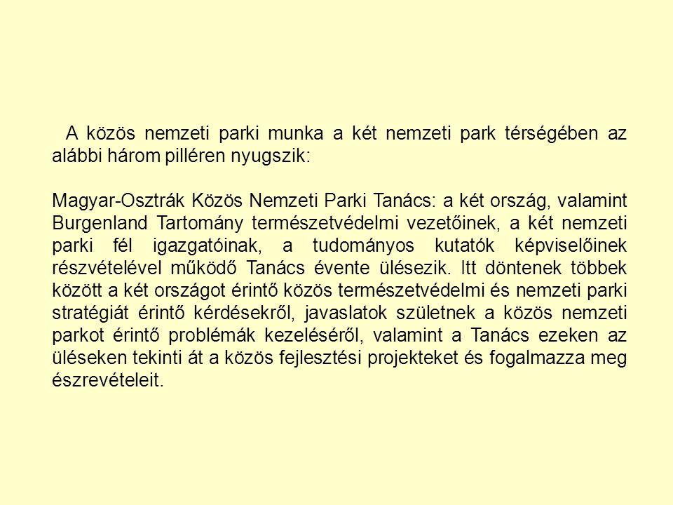 A közös nemzeti parki munka a két nemzeti park térségében az alábbi három pilléren nyugszik: Magyar-Osztrák Közös Nemzeti Parki Tanács: a két ország,