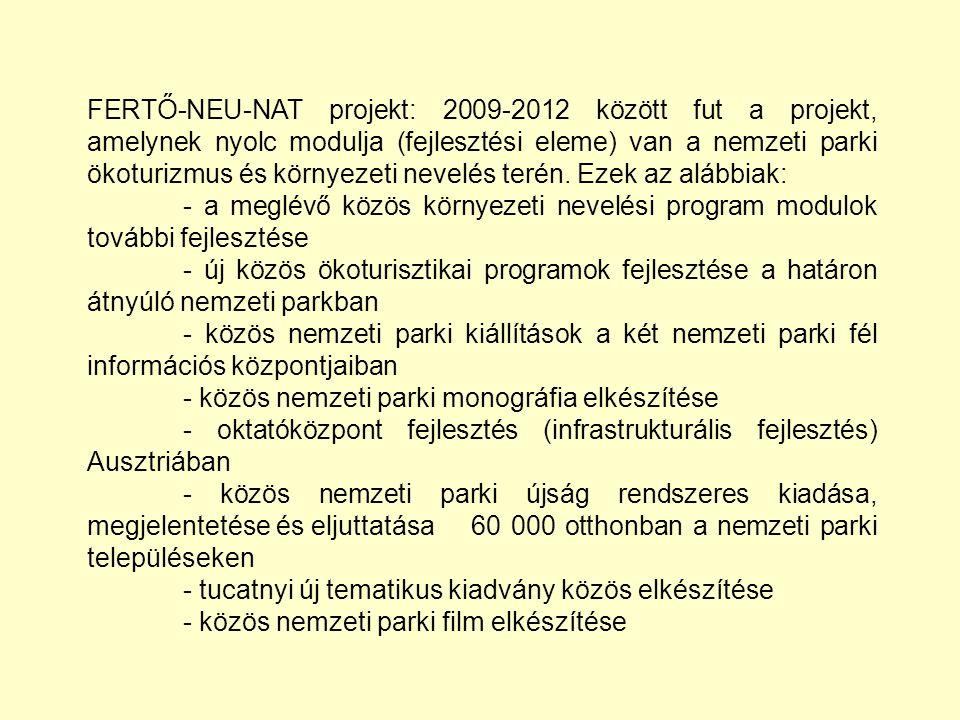 FERTŐ-NEU-NAT projekt: 2009-2012 között fut a projekt, amelynek nyolc modulja (fejlesztési eleme) van a nemzeti parki ökoturizmus és környezeti nevelés terén.