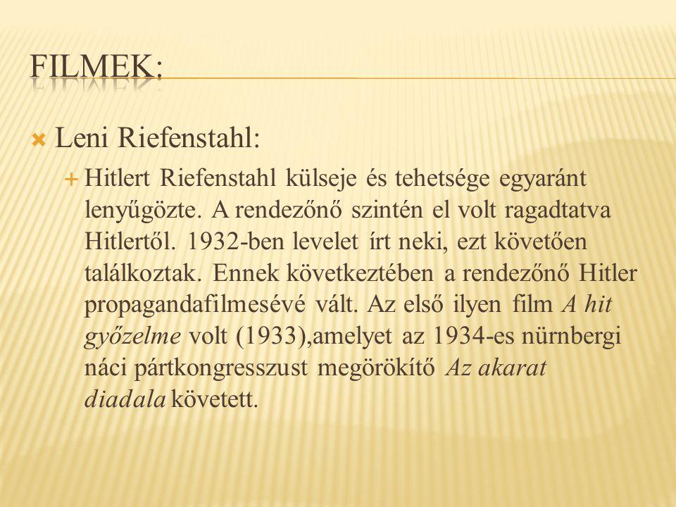  Leni Riefenstahl:  Hitlert Riefenstahl külseje és tehetsége egyaránt lenyűgözte.