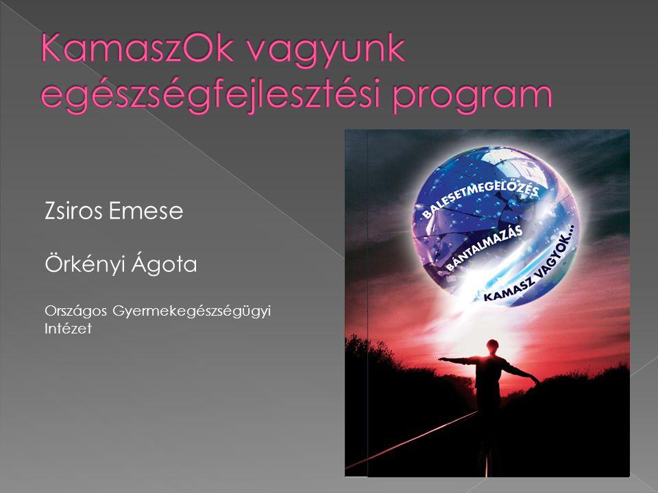 Zsiros Emese Örkényi Ágota Országos Gyermekegészségügyi Intézet