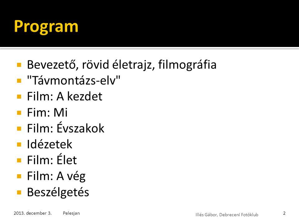 Illés Gábor, Debreceni Fotóklub  Féléves tematika: montázs  Montázs a filmben = vágás  Miért Pelesjan.
