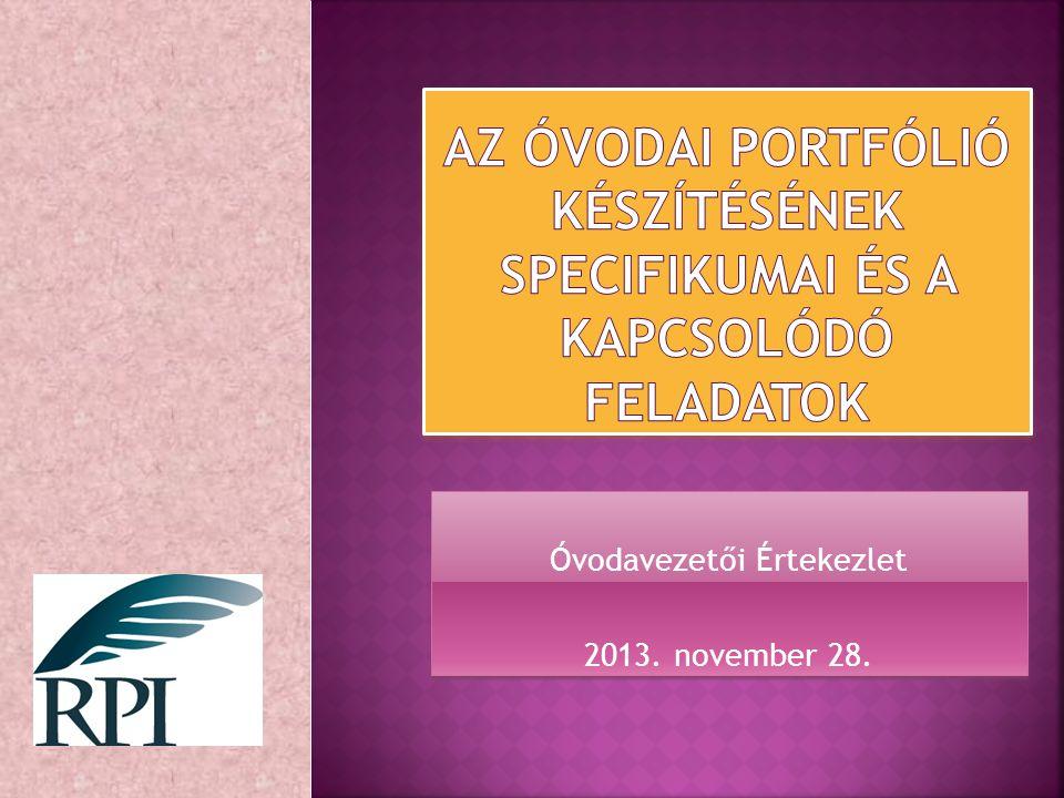 Óvodavezetői Értekezlet 2013. november 28. Óvodavezetői Értekezlet 2013. november 28.
