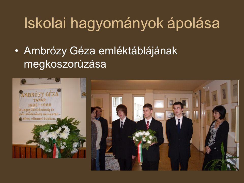 Iskolai hagyományok ápolása •Ambrózy Géza emléktáblájának megkoszorúzása