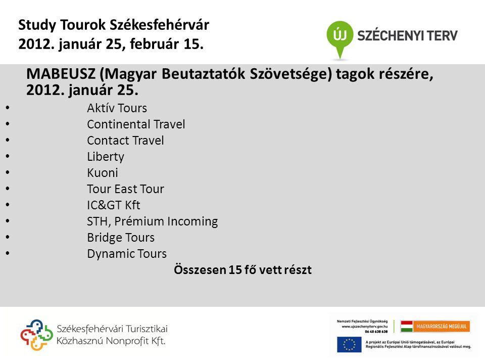 MABEUSZ (Magyar Beutaztatók Szövetsége) tagok részére, 2012. január 25. • Aktív Tours • Continental Travel • Contact Travel • Liberty • Kuoni • Tour E