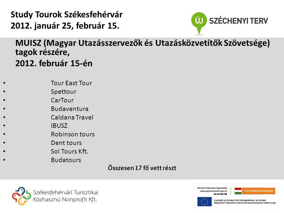 MUISZ (Magyar Utazásszervezők és Utazásközvetítők Szövetsége) tagok részére, 2012. február 15-én • Tour East Tour • Spettour • CarTour • Budaventura •