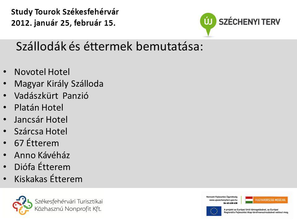 Szállodák és éttermek bemutatása: • Novotel Hotel • Magyar Király Szálloda • Vadászkürt Panzió • Platán Hotel • Jancsár Hotel • Szárcsa Hotel • 67 Étt