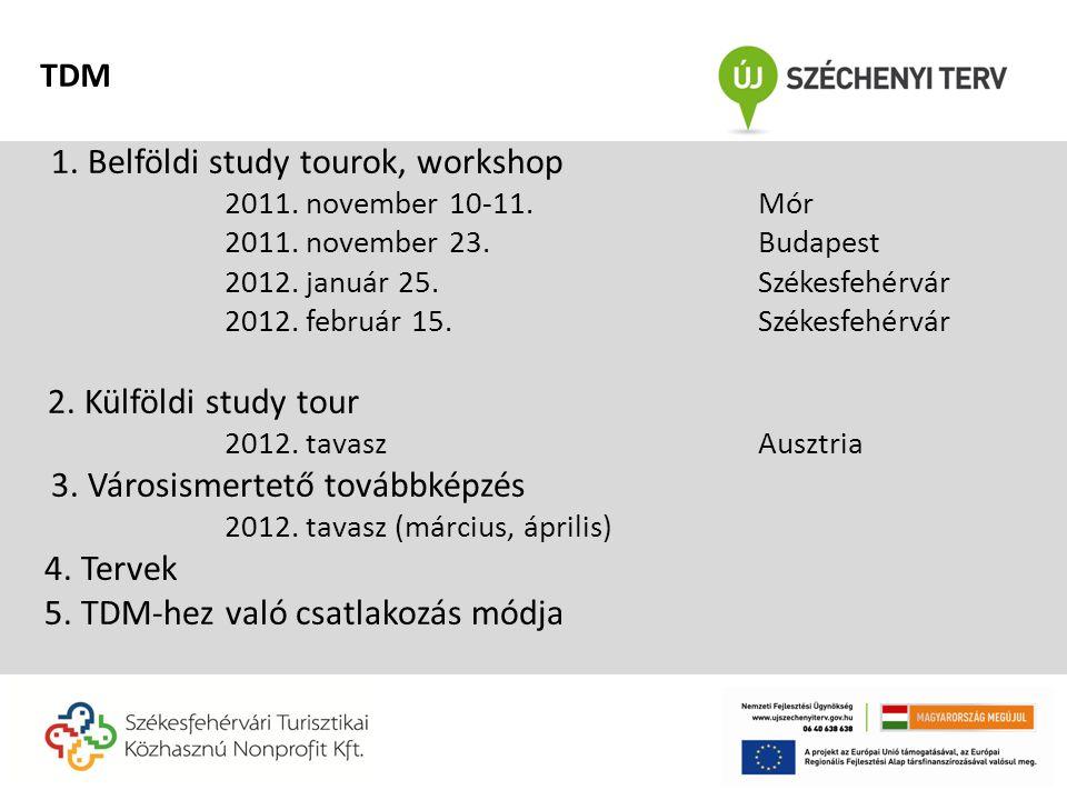 1.Belföldi study tour és workshop: • 2011.november 10-11.