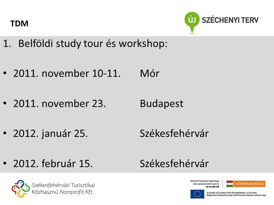 1.Belföldi study tour és workshop: • 2011. november 10-11. Mór • 2011. november 23. Budapest • 2012. január 25.Székesfehérvár • 2012. február 15.Széke