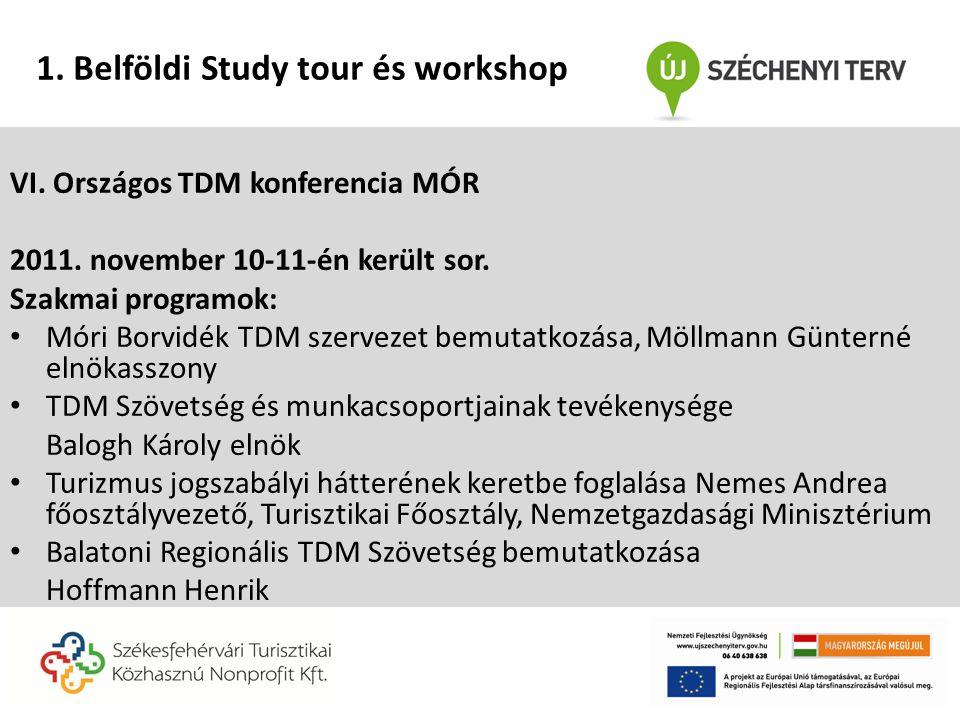 VI. Országos TDM konferencia MÓR 2011. november 10-11-én került sor. Szakmai programok: • Móri Borvidék TDM szervezet bemutatkozása, Möllmann Günterné