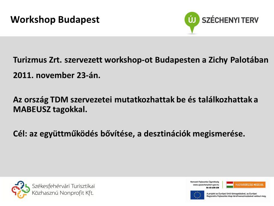 Turizmus Zrt. szervezett workshop-ot Budapesten a Zichy Palotában 2011. november 23-án. Az ország TDM szervezetei mutatkozhattak be és találkozhattak