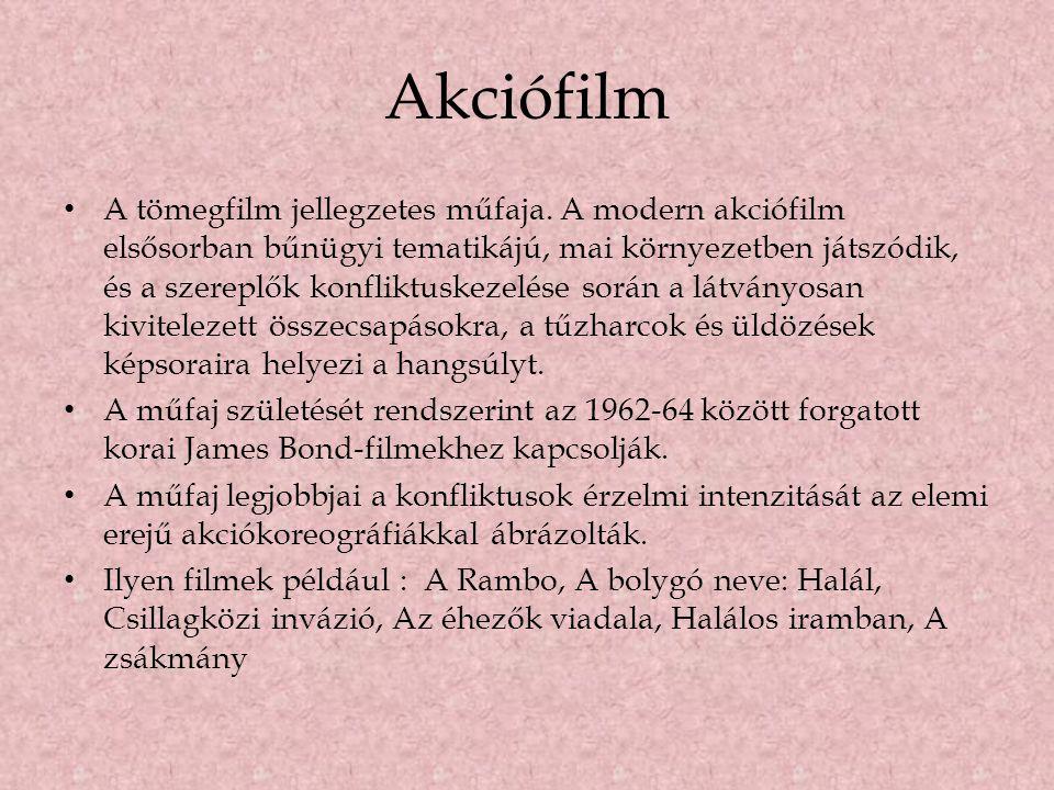 Akciófilm • A tömegfilm jellegzetes műfaja. A modern akciófilm elsősorban bűnügyi tematikájú, mai környezetben játszódik, és a szereplők konfliktuskez