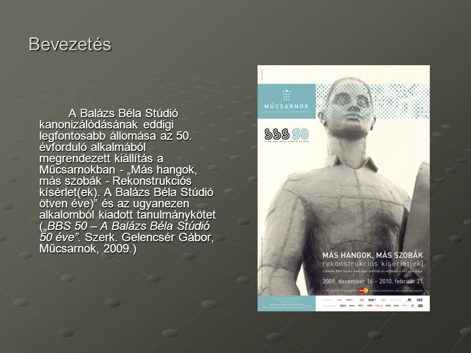 """Bevezetés A Balázs Béla Stúdió kanonizálódásának eddigi legfontosabb állomása az 50. évforduló alkalmából megrendezett kiállítás a Műcsarnokban - """"Más"""