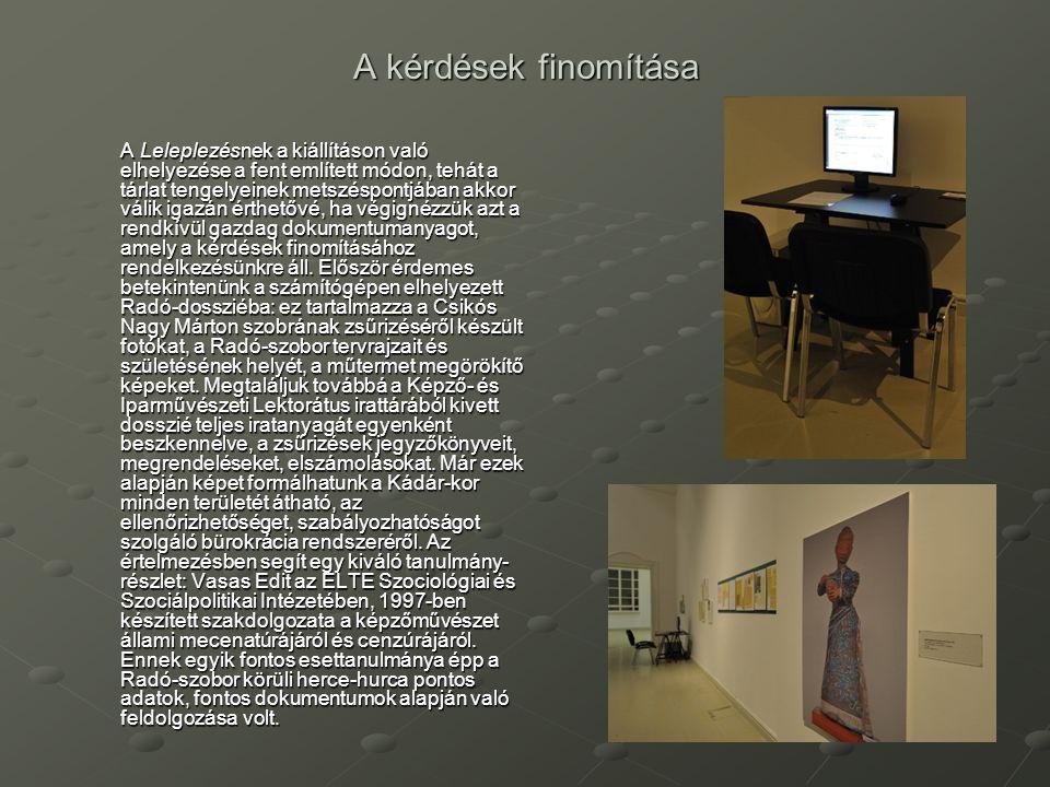 A kérdések finomítása A Leleplezésnek a kiállításon való elhelyezése a fent említett módon, tehát a tárlat tengelyeinek metszéspontjában akkor válik i