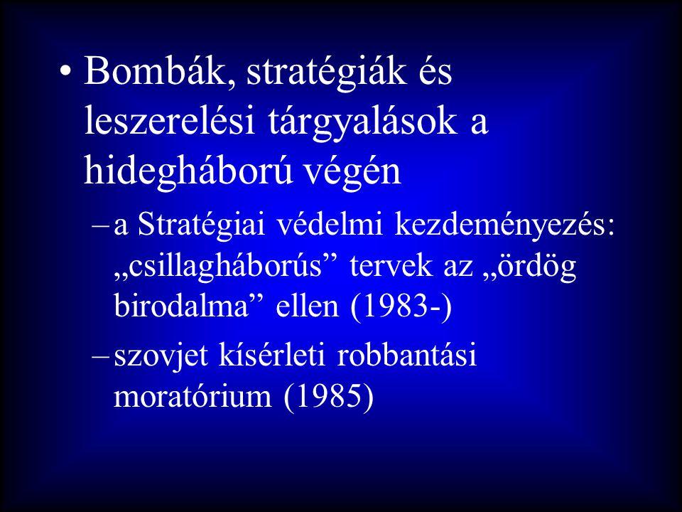 """•Bombák, stratégiák és leszerelési tárgyalások a hidegháború végén –a Stratégiai védelmi kezdeményezés: """"csillagháborús"""" tervek az """"ördög birodalma"""" e"""