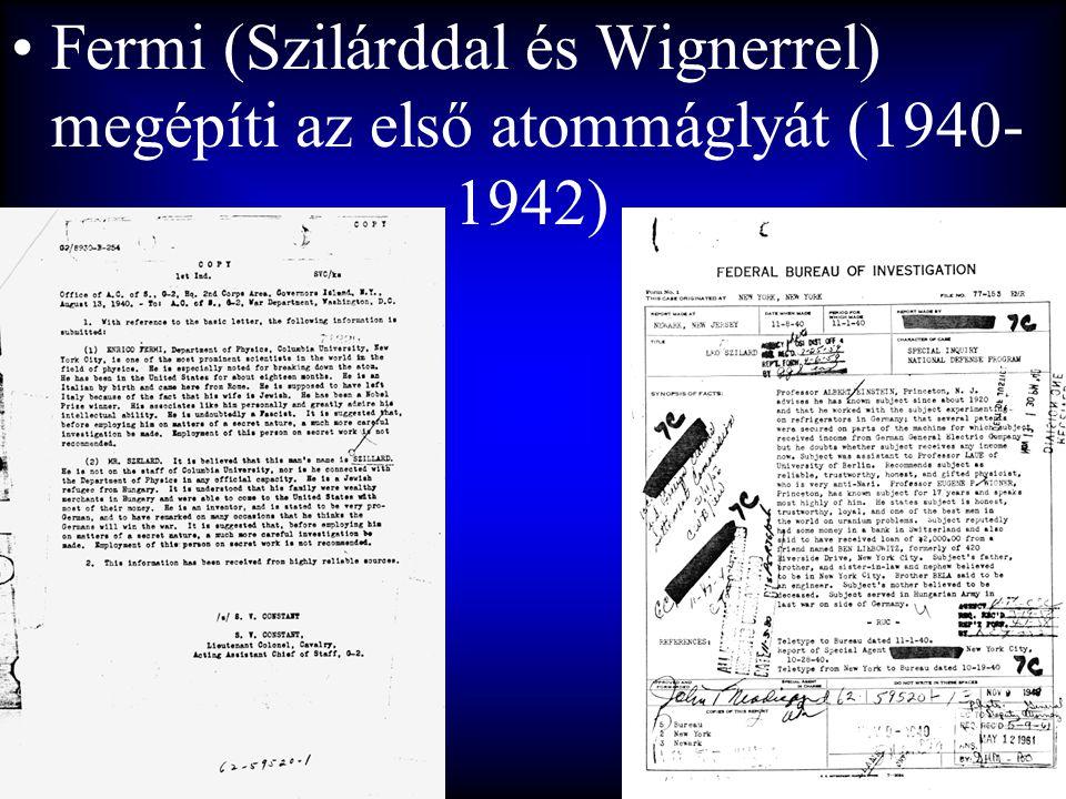•Fermi (Szilárddal és Wignerrel) megépíti az első atommáglyát (1940- 1942)