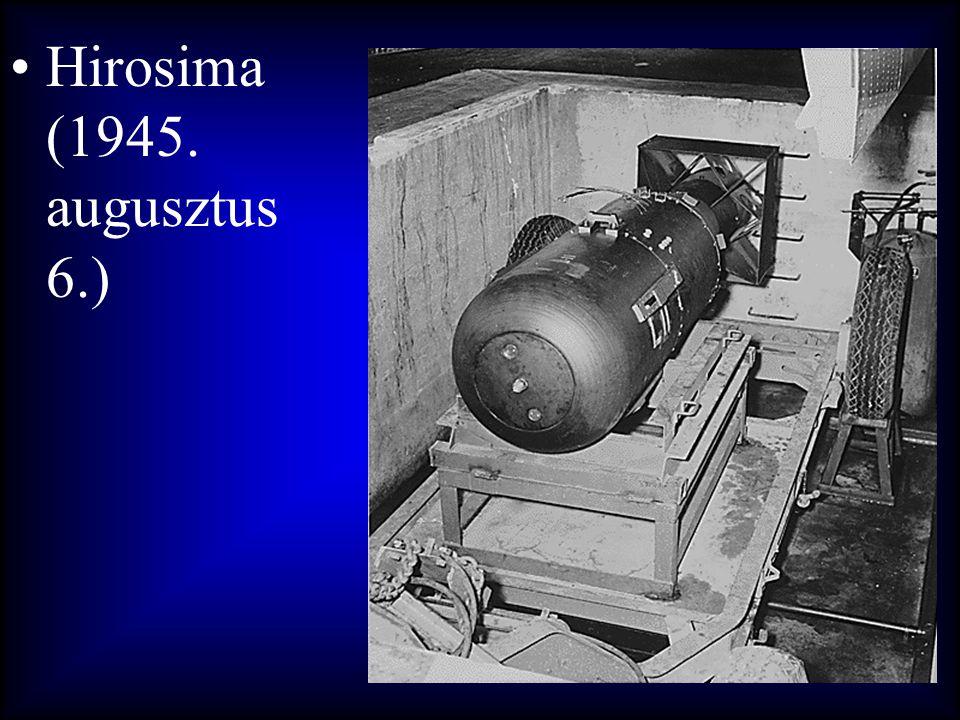 •Hirosima (1945. augusztus 6.)