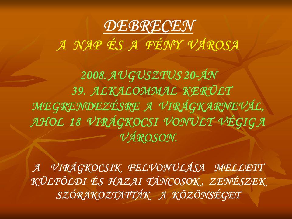 D E B R E C E N 2008. AUGUSZTUS 20. ( AUTOMATIKUS KATTINTÁS )