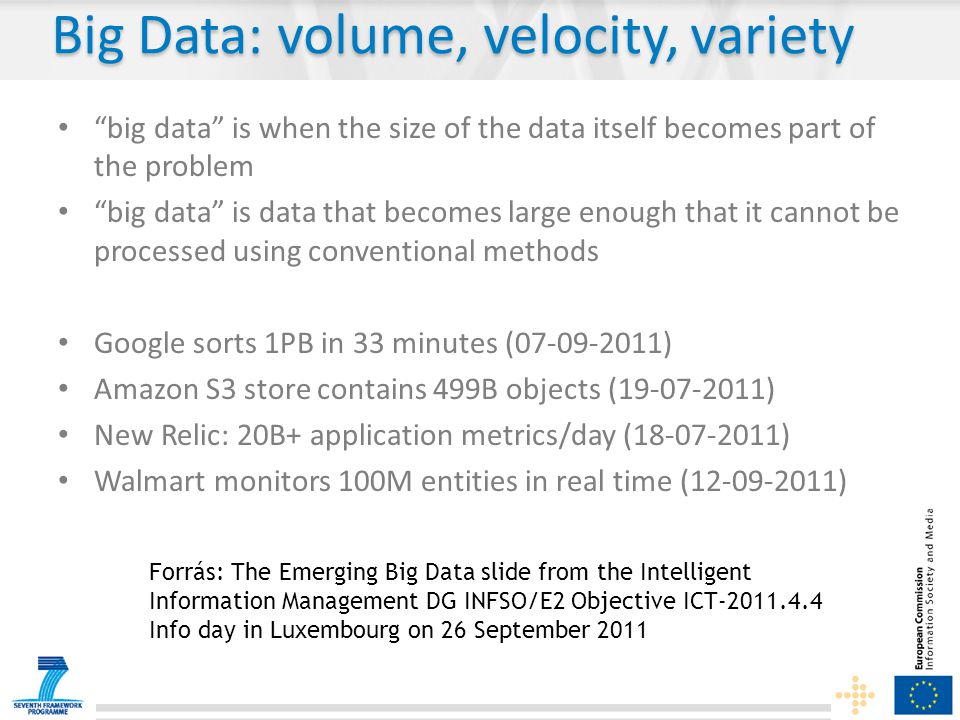 "Big Data: volume, velocity, variety • ""big data"" is when the size of the data itself becomes part of the problem • ""big data"" is data that becomes lar"