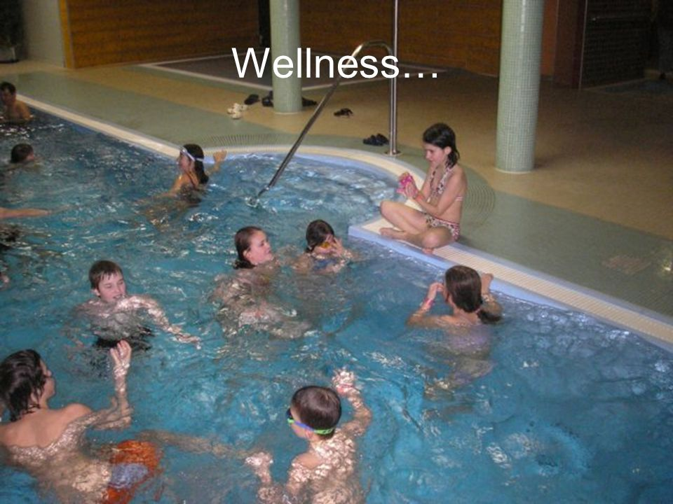 Wellness…