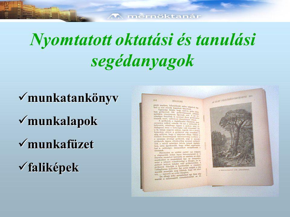 Nyomtatott oktatási és tanulási segédanyagok  munkatankönyv  munkalapok  munkafüzet  faliképek