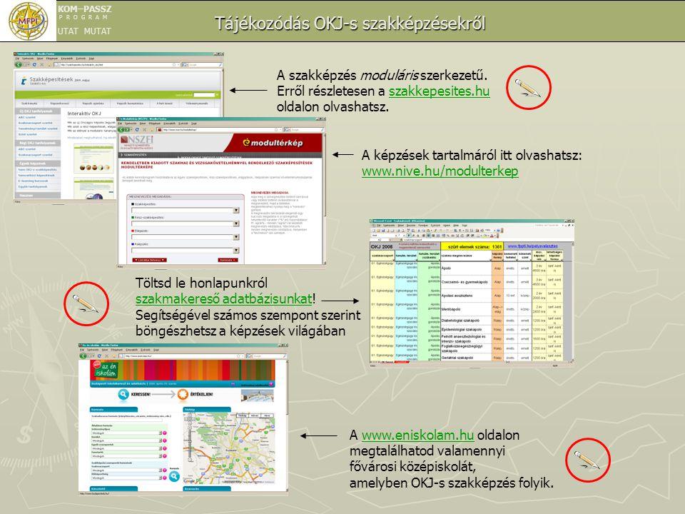 A szakképzés moduláris szerkezetű. Erről részletesen a szakkepesites.huszakkepesites.hu oldalon olvashatsz. A képzések tartalmáról itt olvashatsz: www