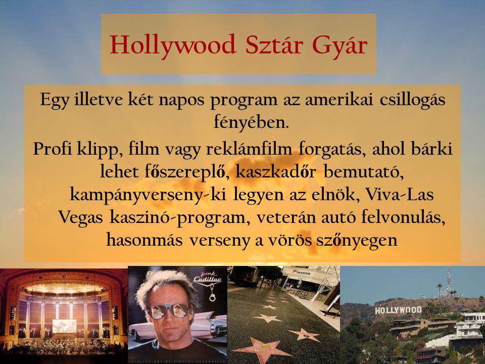 Hollywood Sztár Gyár Egy illetve két napos program az amerikai csillogás fényében. Profi klipp, film vagy reklámfilm forgatás, ahol bárki lehet f ő sz