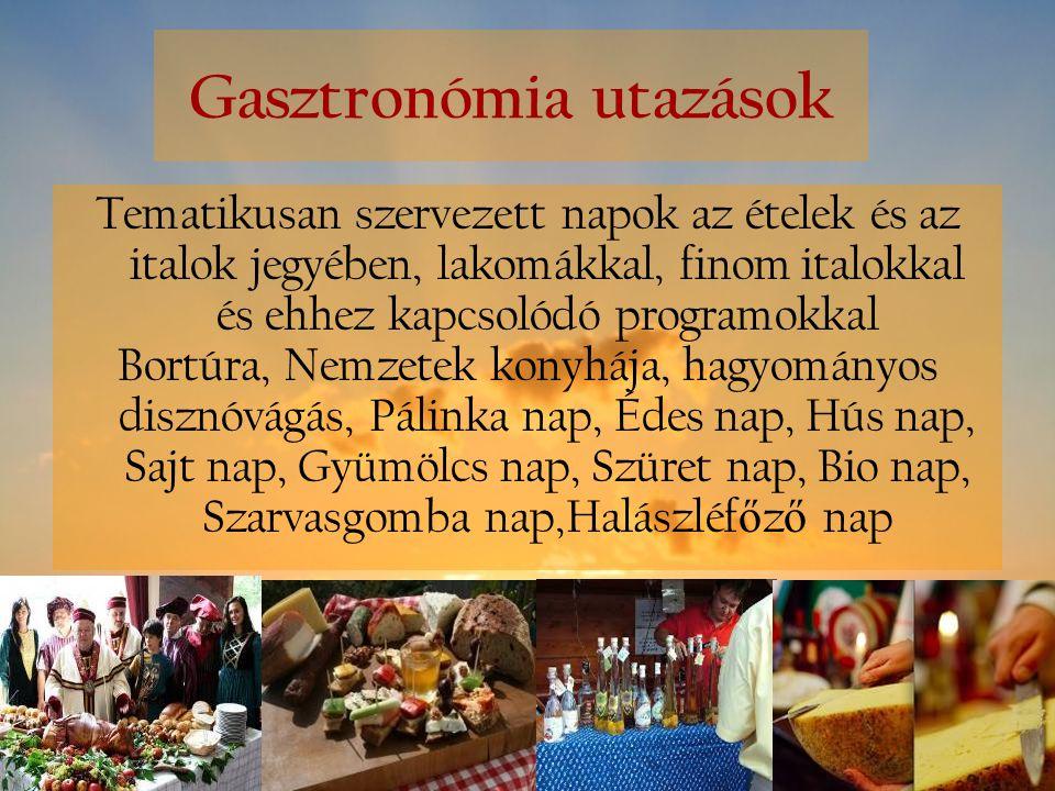 Gasztronómia utazások Tematikusan szervezett napok az ételek és az italok jegyében, lakomákkal, finom italokkal és ehhez kapcsolódó programokkal Bortú