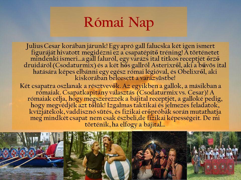 Római Nap Julius Cesar korában járunk! Egy apró gall falucska két igen ismert figuráját hivatott megidézni ez a csapatépít ő tréning! A történetet min