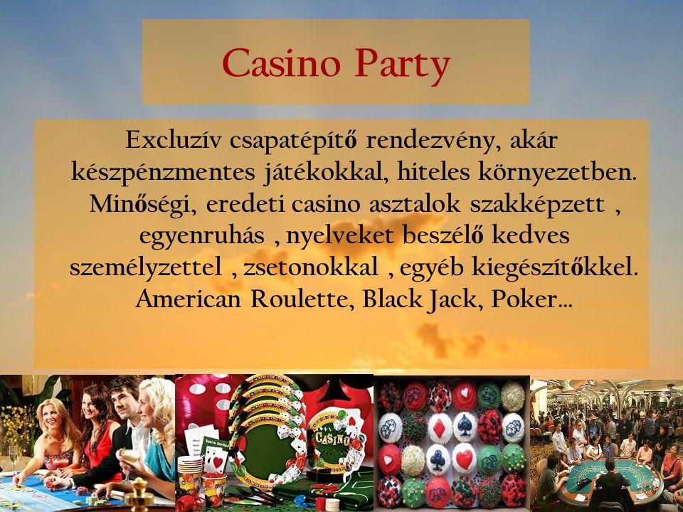 Casino Party Excluzív csapatépít ő rendezvény, akár készpénzmentes játékokkal, hiteles környezetben. Min ő ségi, eredeti casino asztalok szakképzett,